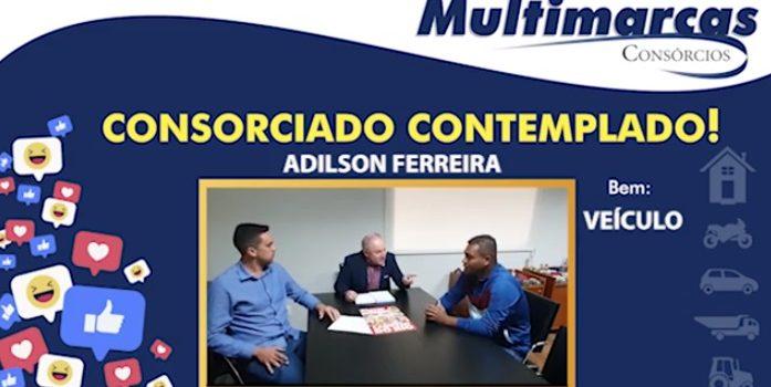 Consorciado Adilson dá nota 10 para a Multimarcas. Ele foi contemplado na primeira assembleia!